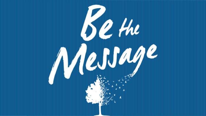 Be the Message